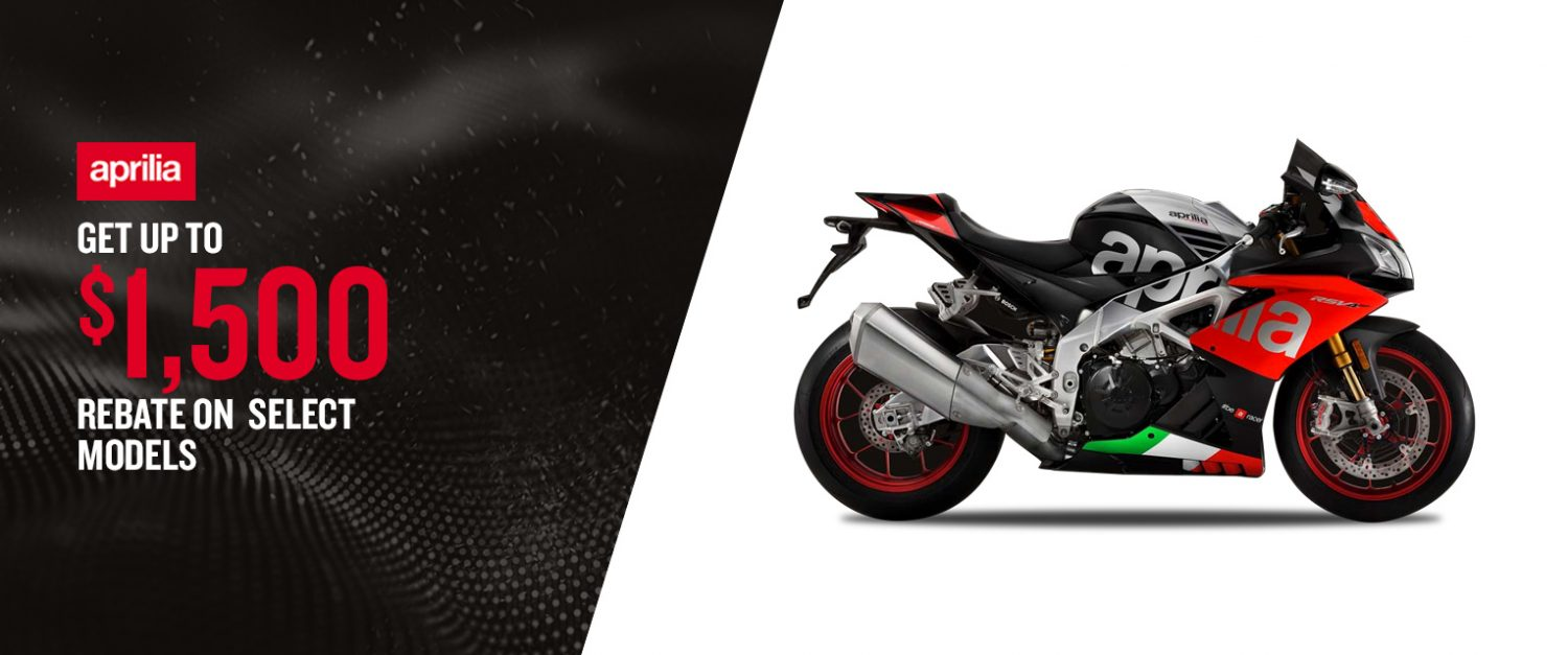 Aprilia – Get up to $1,500 rebate on select models