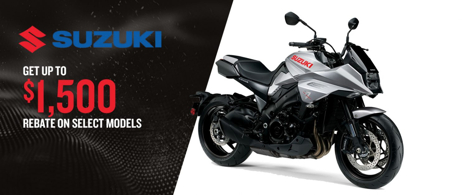 Up to a $1,500 rebate on selected Suzuki motorcycles