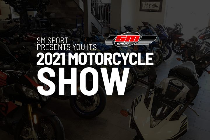 SM Sport presents you its 2021 Motorcycle Show
