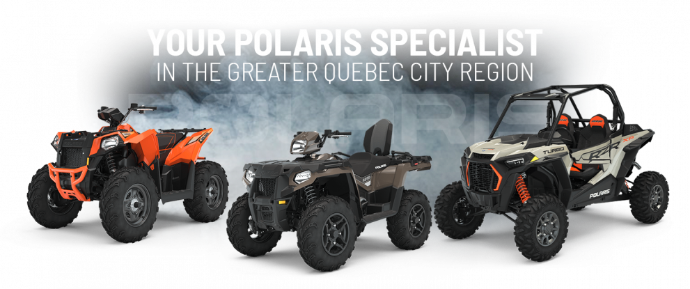Your Polaris specialist in the greater Quebec city region